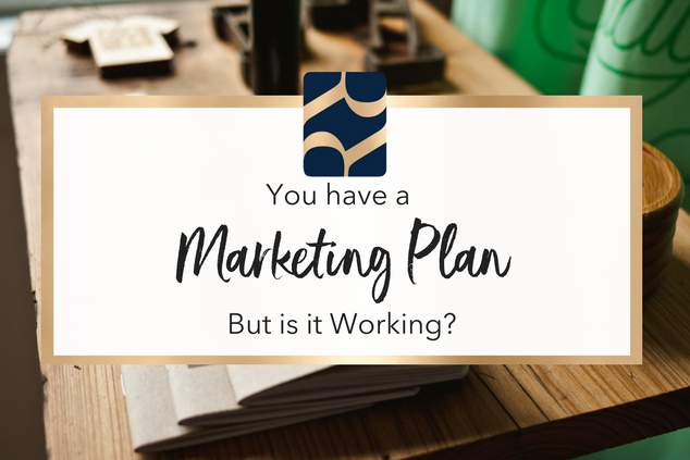 You Have a Marketing Plan, But is it Working?