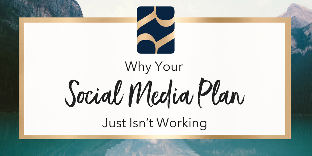 Why Your Social Media Plan Just Isn't Working